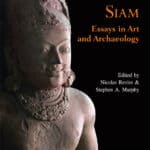 Before Siam by Revire and Murphy (eds), River Books