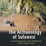 Archaeology of Sulawesi by O'Connor et al